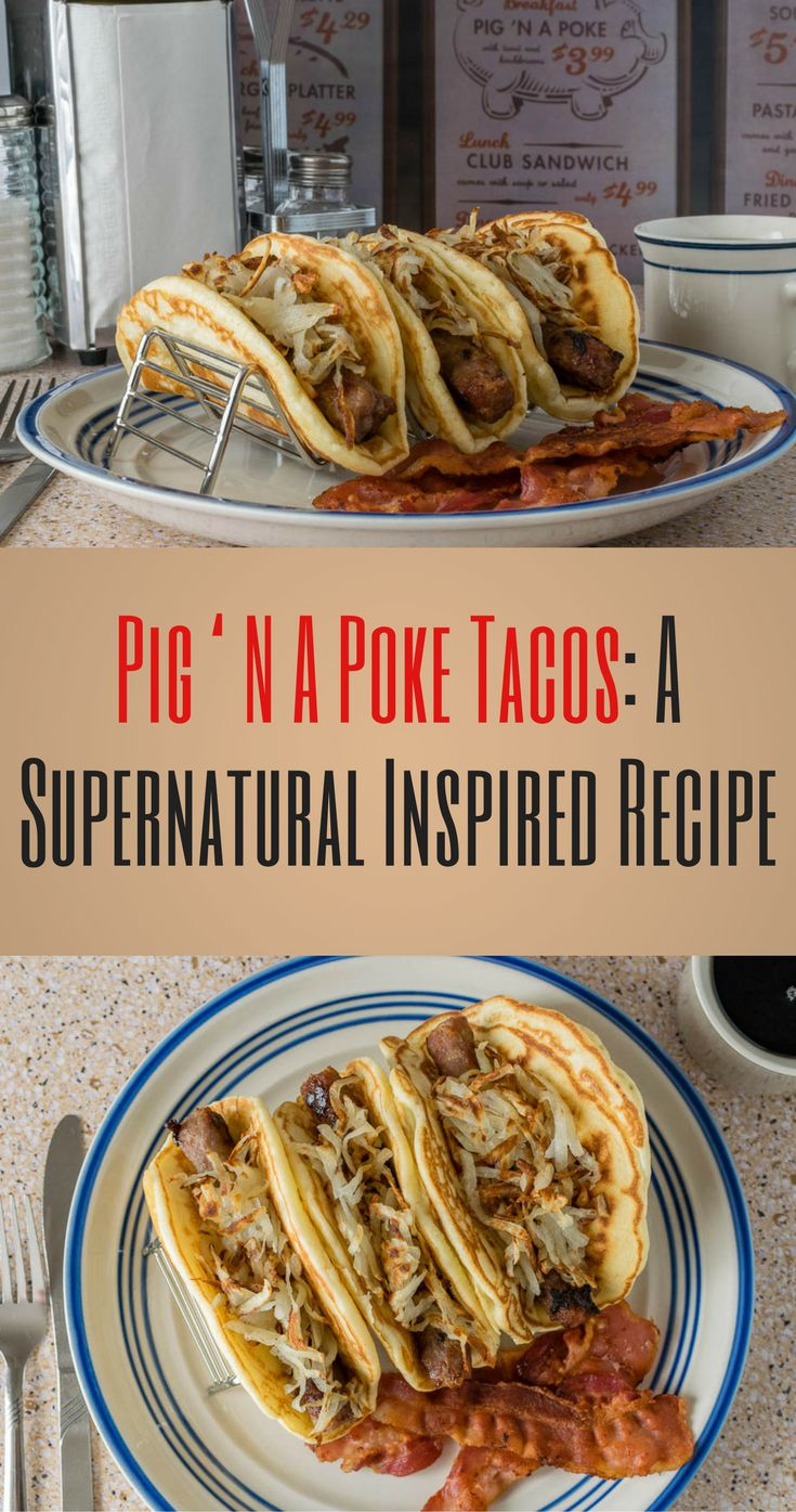 Supernatural   Supernatural Recipes   Taco Recipes   Breakfast Recipes   Inspired by the Supernatural episode Mystery Spot, The Geeks have created a recipe for Pig 'N a Poke Tacos! [sponsored] 2geekswhoeat.com