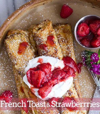 French Toast & Strawberries - Fathers Day Breakfast Ideas - Fathers Day Brunch Recipes -  Click for Recipe