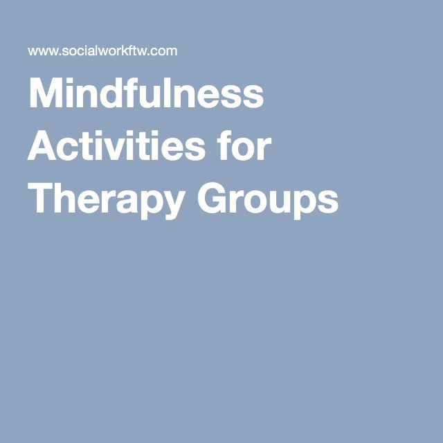 Mindfulness Activities for Therapy Groups