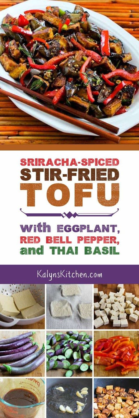 There are amazing flavors goin on in this Sriracha-Spiced Stir-Fried Tofu with Eggplant, Red Bell Pepper, and Thai Basil, and this delicious meatless recipe is also low-carb, low-glycemic, gluten-free, dairy-free, and South Beach Diet friendly. If you have Japanese Eggplant and Thai Basil in your garden, this is a MUST MAKE! [found on KalynsKitchen.com]