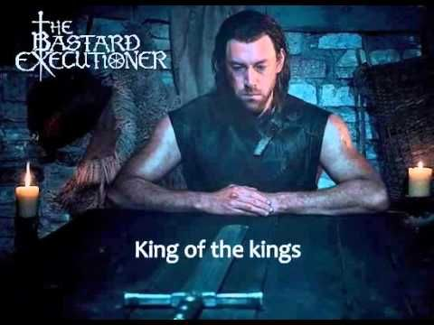 King of the Kings (The Bastard Executioner's theme) by Ed Sheeran