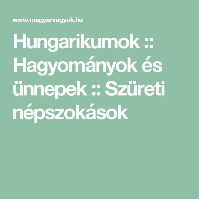 Hungarikumok :: Hagyományok és ünnepek :: Szüreti népszokások