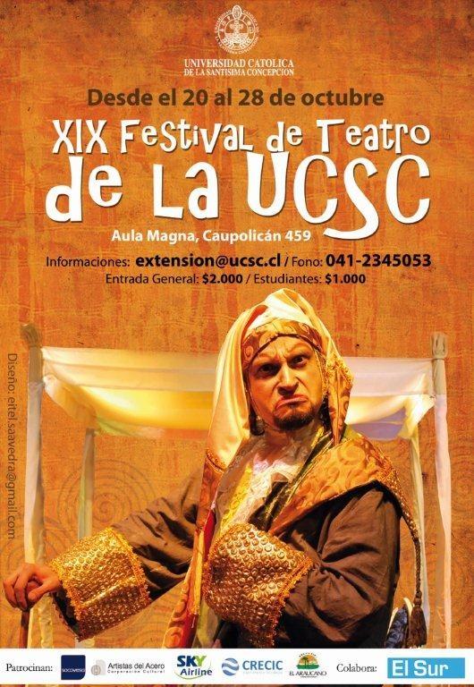 XIX FESTIVAL DE TEATRO DE LA UCSC, Desde el 20 al 28 de octubre. Aula Magna UCSC, Caupolicán 459. Enrada General: $2000; Estudiantes: $1000