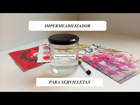 "(92) DIY: "" IMPERMEABILIZADOR "" para las servilletas de Decoupage - YouTube"