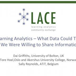 Learning Analytics – What Data Could Tell If We Were Willing to Share Information Dai Griffiths, University of Bolton, UK Tore Hoel,Oslo and Akershus Univer. http://slidehot.com/resources/workshop-on-learning-analytics-eden15-in-barcelona-june-2015.63742/