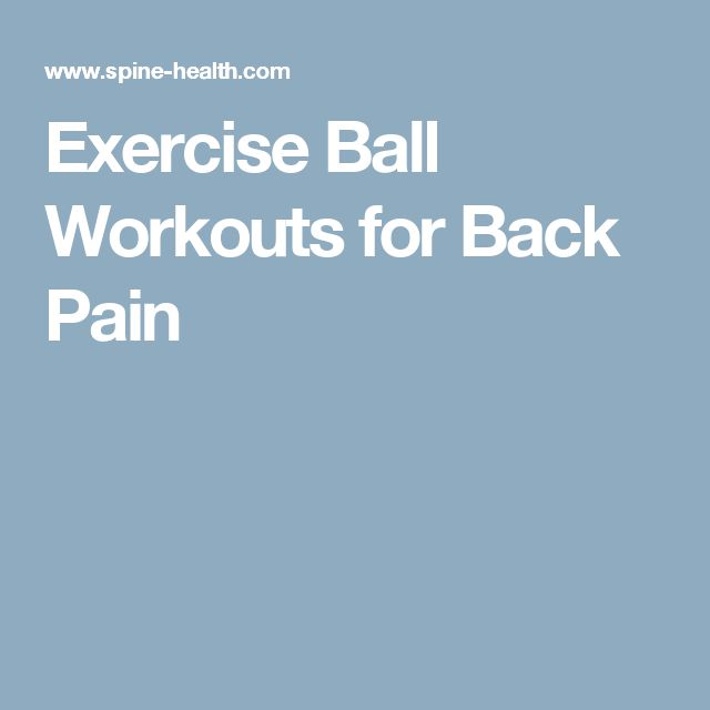 Exercise Ball Workouts for Back Pain