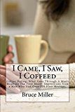 Free Kindle Book -   I Came, I Saw, I Coffeed: Online Dating: Why Didn't He Call Me Back? What Goes Through a Man's Mind on the First Meet? Impressions from a Man Who Had Over 350 First Meetups. Check more at http://www.free-kindle-books-4u.com/humor-entertainmentfree-i-came-i-saw-i-coffeed-online-dating-why-didnt-he-call-me-back-what-goes-through-a-mans-mind-on-the-first-meet-impressions-from-a-man-who-had/