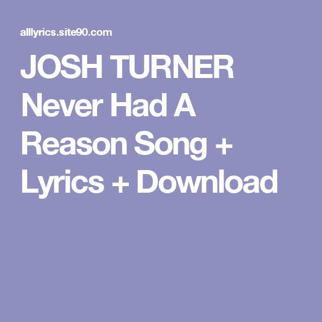 JOSH TURNER Never Had A Reason Song + Lyrics + Download
