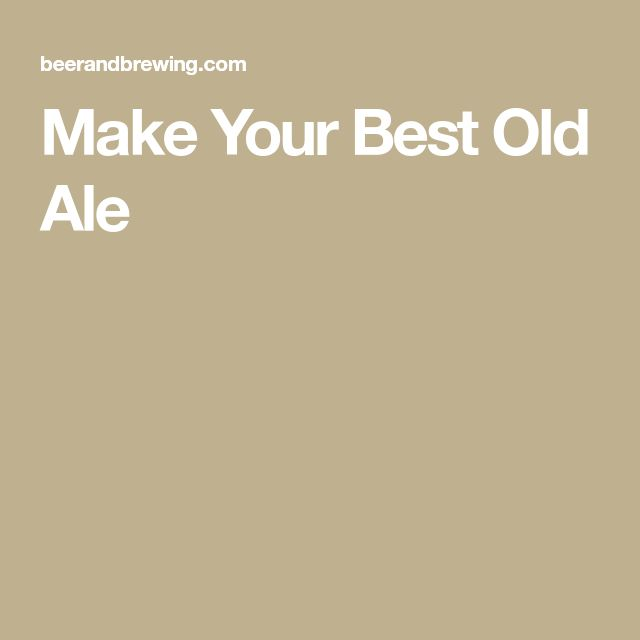 Make Your Best Old Ale