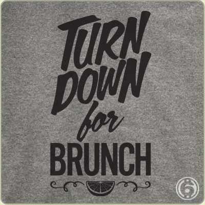 Turn Down For Brunch T-Shirt