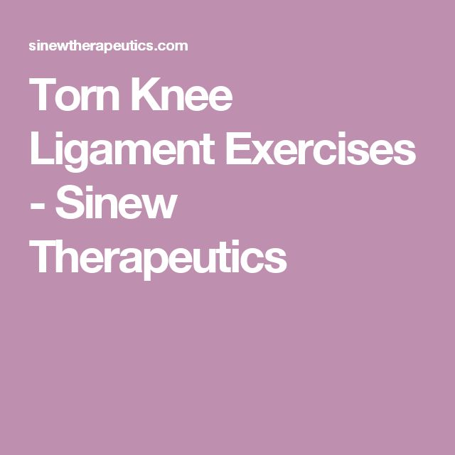 Torn Knee Ligament Exercises - Sinew Therapeutics