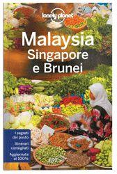 """Malaysia, Singapore e Brunei - guida Lonely Planet: """"Uniti da una storia comune, i magnifici tre del Sud-est asiatico offrono giungle ricche di flora e fauna, splendide spiagge, isole idilliache, raffinate esperienze gastronomiche e una cultura multietnica."""" Simon Richmond, Autore Lonely Planet"""