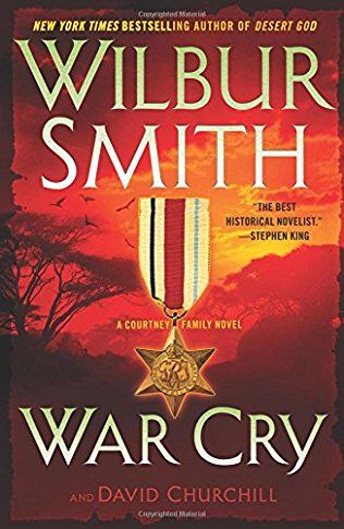 War Cry by Wilbur Smith - April 2017 - The saga of the legendary Courtney family continues in this fourteenth installment in Wilbur Smith's bestselling series - the sequel to 2009's Assegai - a thrilling tale of espionage, adventure, and danger, set in Africa and spanning from the Great War's end to the dark days of World War II.