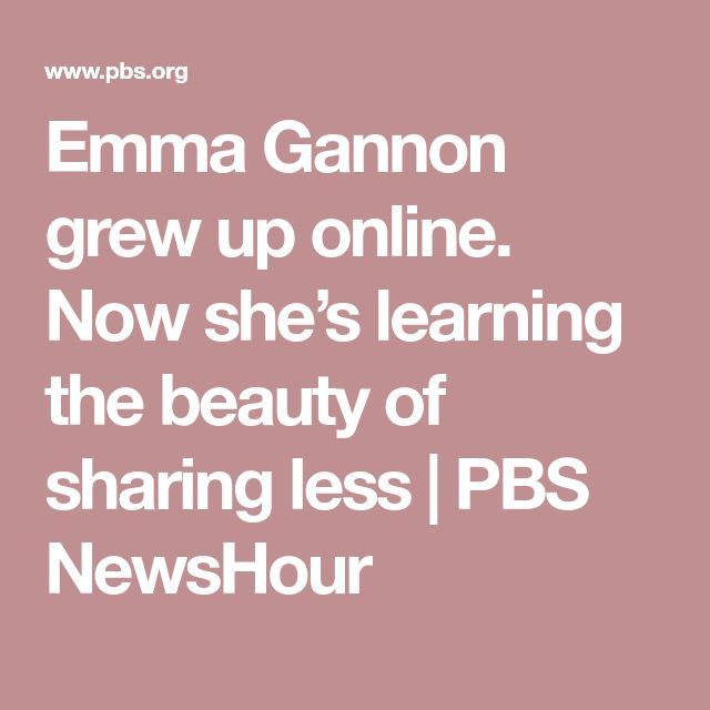 Emma Gannon grew up online. Now she's learning the beauty of sharing less   PBS NewsHour