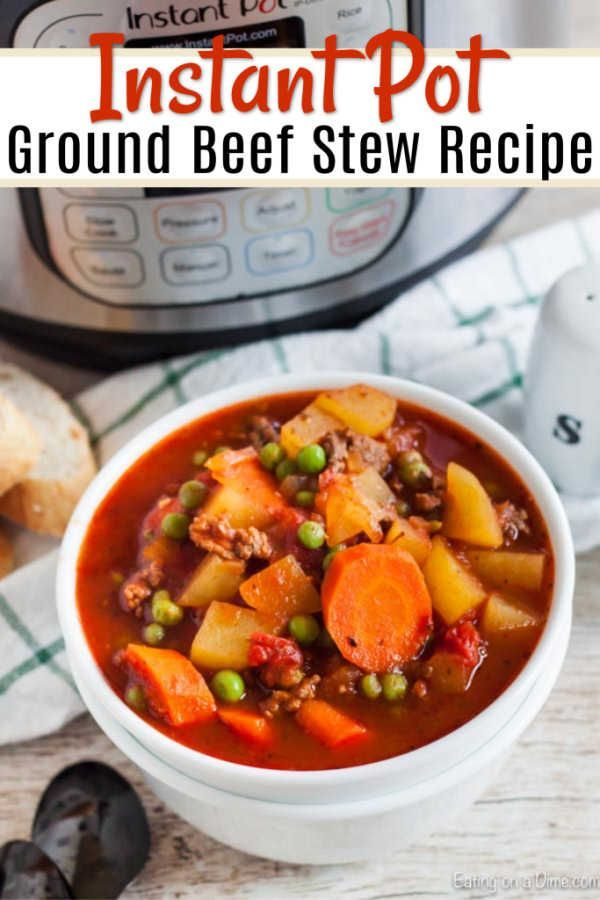 Instant Pot Ground Beef Stew Recipe Easy Instant Pot Hamburger Soup Recipe Beef Stew Recipe Ground Beef Stew Recipes Stew Recipes