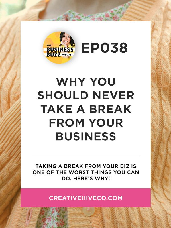 Why You Should Never Take a Break from Your Business // Mei Pak - Creative Hive