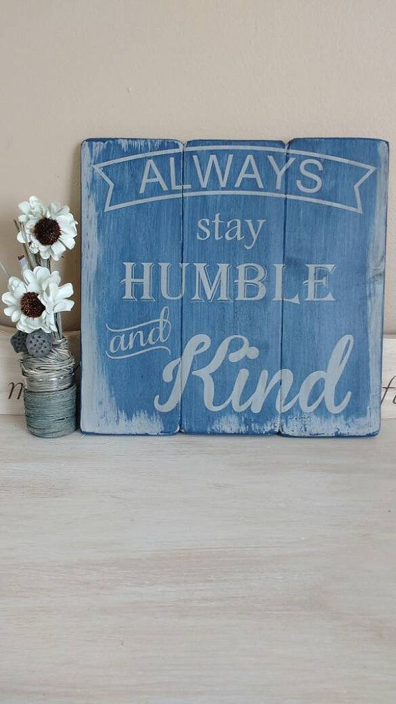 Always Stay Humble and Kind  Rustic Wood by WinfreyHomeDesigns