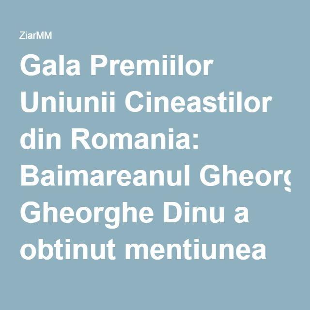 """Gala Premiilor Uniunii Cineastilor din Romania: Baimareanul Gheorghe Dinu a obtinut mentiunea speciala a juriului pentru filmul """"Padurea corbilor"""" - ZiarMM"""