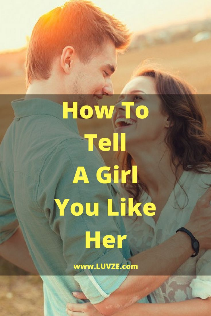 How To Tell A Girl You Like Her & What Not To Say [EXPERTS
