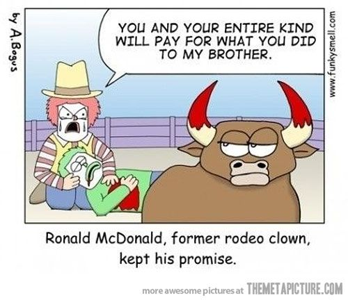 McDonald's: The beginningRevenge, Laugh, Website, Funny Pictures, Ronald Mcdonalds, Funny Stuff, Humor, Funnystuff, Rodeo Clowns