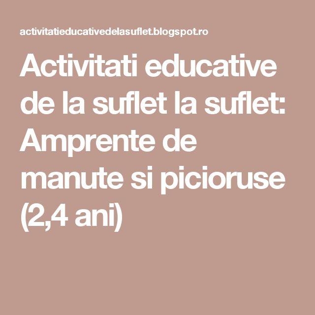 Activitati educative de la suflet la suflet: Amprente de manute si picioruse (2,4 ani)
