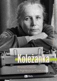 Koleżanka. Wspomnienia o Agnieszce Osieckiej - jedynie 35,02zł w matras.pl