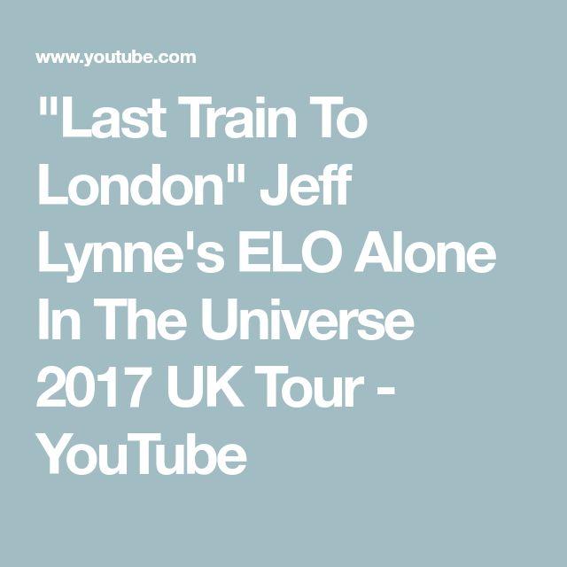 """Last Train To London""   Jeff Lynne's ELO Alone In The Universe 2017 UK Tour - YouTube"