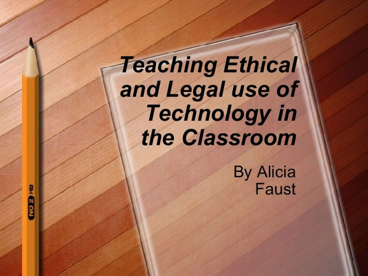 teaching-ethical-and-legal-use-of-technology-in-the-classroom by Mrs.Faust via Slideshare
