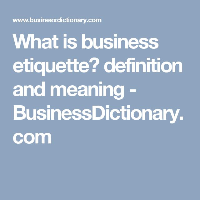 What is business etiquette? definition and meaning - BusinessDictionary.com