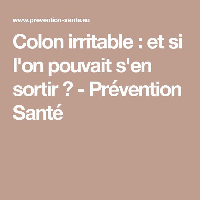 Colon irritable : et si l'on pouvait s'en sortir ? - Prévention Santé