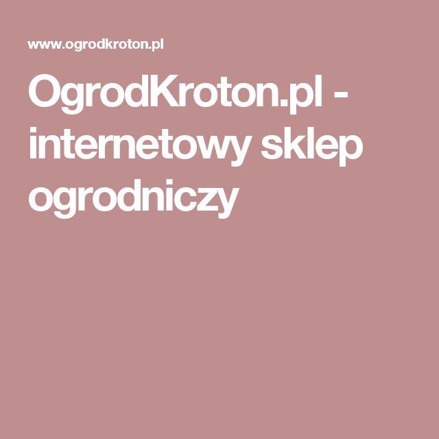 OgrodKroton.pl - internetowy sklep ogrodniczy