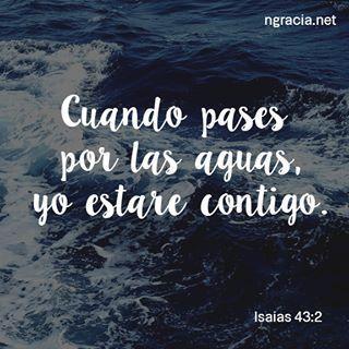 """""""Cuando pases por las aguas, yo estaré contigo"""" - Isaias 43:2 #Dios #Cristo #LasAguas #TiemposDificiles #NoTemas #ConfiaEnDios #ngracia"""