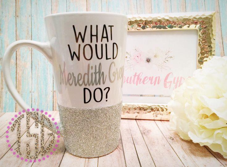 Glitter Dipped Mug / Glitter Mug / What Would Meredith Grey Do?  / Glitter Coffee Mug / Silver Glitter Mug / Silver Coffee Mug by TheSouthernGypsyy on Etsy https://www.etsy.com/listing/263789699/glitter-dipped-mug-glitter-mug-what