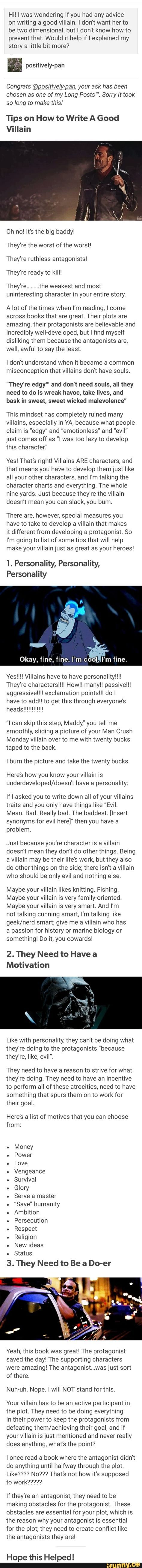 3 tips to write a strong villain Personality quirks, specific motives, V/A creates obstacles for protagonist to overcome.