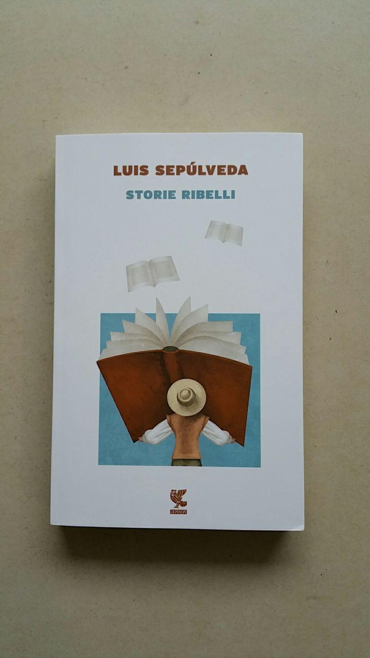 Storie ribelli, Luis Sepúlveda,  Guanda