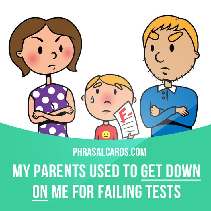 """Get down on"" means ""to criticise someone"". Example: My parents used to get down on me for failing tests."