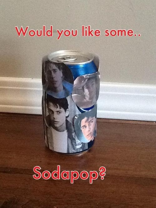 "Would you like some........... SODAPOP?"" why yes yes i would thank u very much"