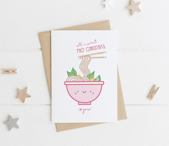 All I Want Pho Christmas Is You Funny Christmas Card Food Etsy Christmas Humor Ecards Christmas Cards Handmade Funny Christmas Cards