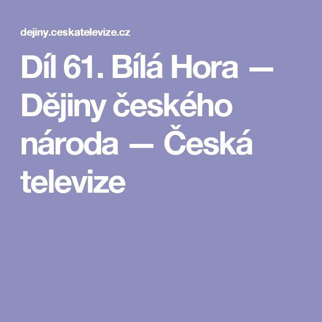 Díl 61. Bílá Hora — Dějiny českého národa — Česká televize