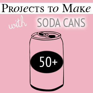 Upcycled Pop can 50+ roundup by @savedbyloves, at The VSpot Blog