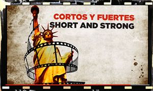 Short & Strong/Cortos Y Fuertes is a film competition for young people about the immigrants in their lives ....