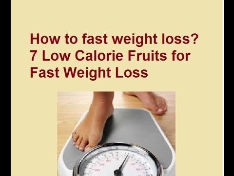 How to fast weight loss?7 Low Calorie Fruits for Fast Weight Loss