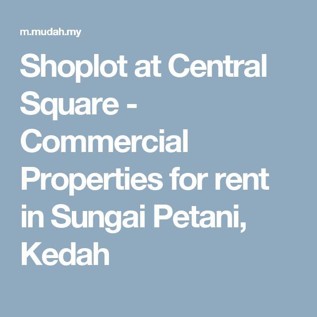 Shoplot at Central Square - Commercial Properties for rent in Sungai Petani, Kedah