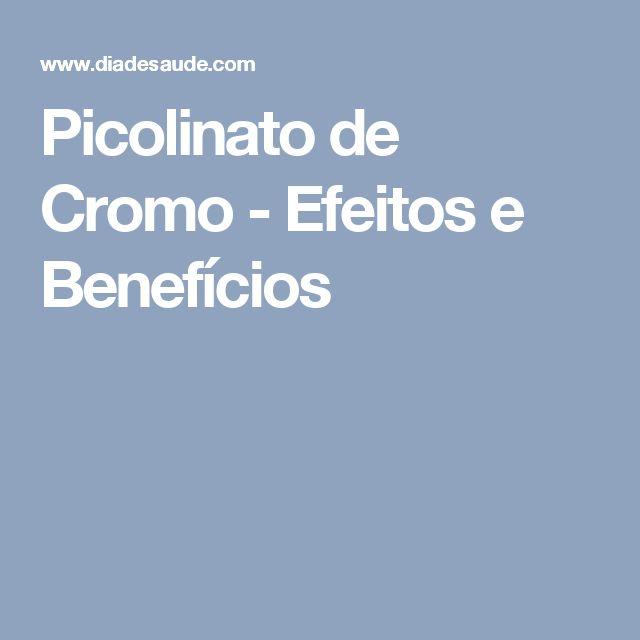 Picolinato de Cromo - Efeitos e Benefícios