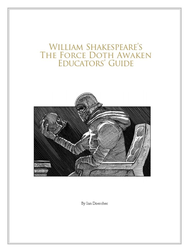 William Shakespeare's The Force Doth Awaken Educators' Guide