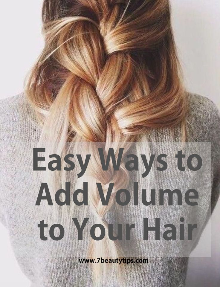 Easy Ways to Add Volume to Your Hair