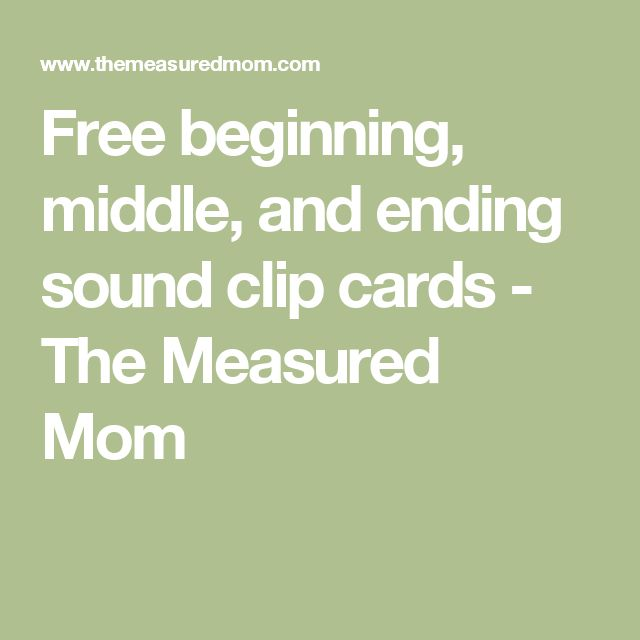 Free beginning, middle, and ending sound clip cards - The Measured Mom