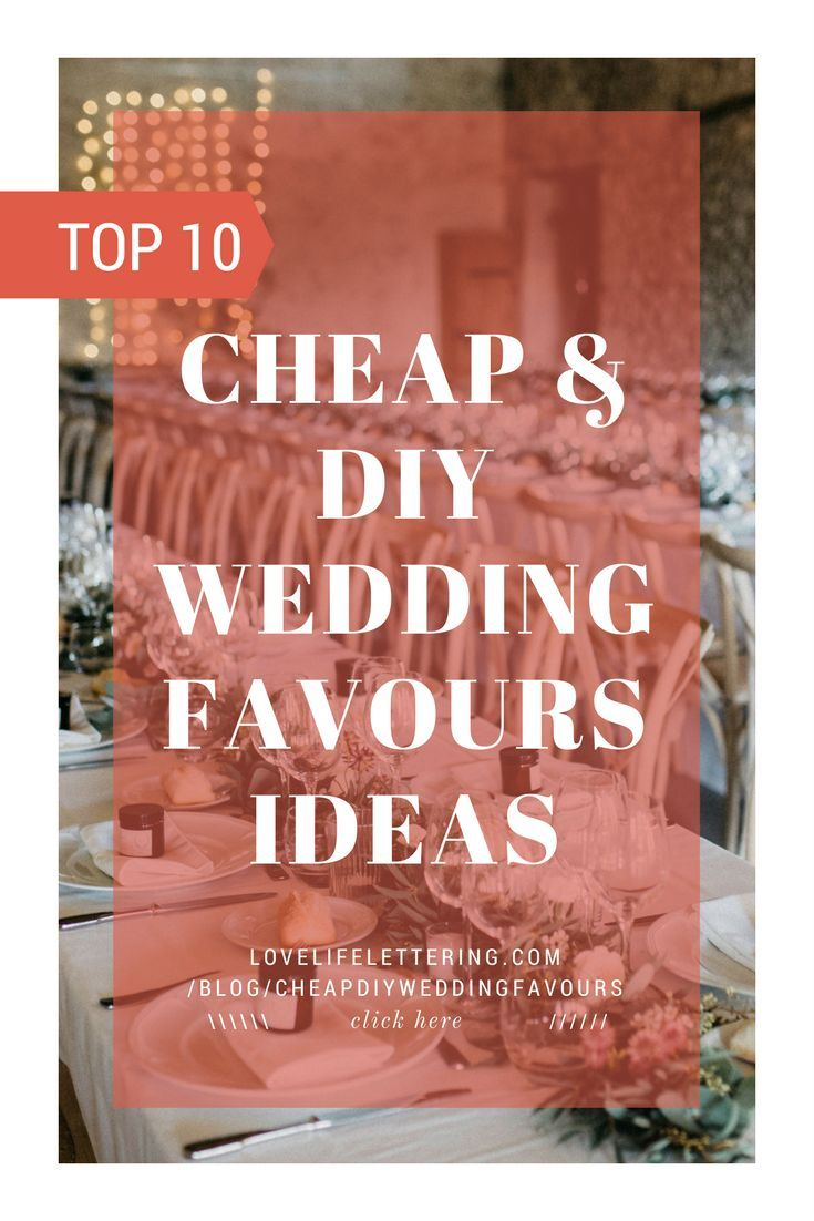 The top 10 cheap, DIY wedding favours ideas for every type of wedding. Included - Christmas wedding favour ideas, ideas for fall weddings, make your own favours ideas, wedding favours that everyone will love #favours #fall #guests