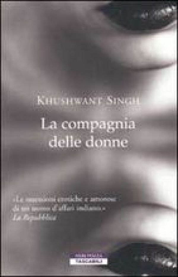 """KHUSHWANT SINGH, """"La compagnia delle donne"""", Neri Pozza. Fantasie senili direttamente dall'India, ovviamente il concerto è molto chiaro."""