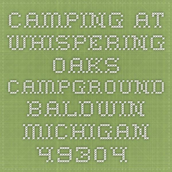 Camping at Whispering Oaks Campground Baldwin Michigan 49304.